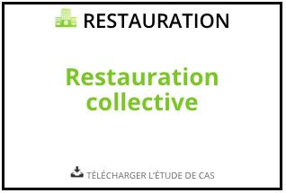 Télécharger l'étude de cas Restauration collective